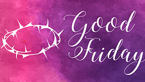 Good Friday Service  |  April 14, Noon