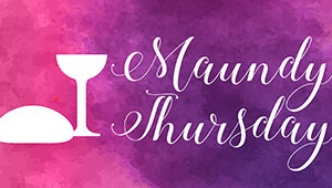 Maundy Thursday Service | April 13, Noon