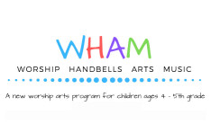 WHAM: Worship, Handbells, Arts, Music