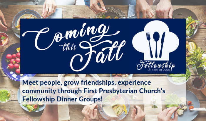 Fellowship Dinner Groups coming this fall!